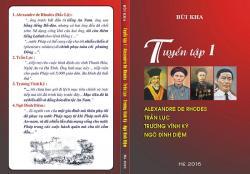 Tuyển Tập I: A. de Rhodes & chữ Quốc ngữ, Trương Vĩnh Ký, Trần Lục và Ngô Đình Diệm