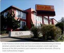 Lịch Sử Hoa Kỳ Đang Đổi Thay  San Francisco đặt lại tên 44 trường học trong đó có Abraham Lincoln